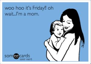 FridayMom